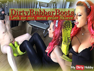 Dirty Rubber Boots - Leak me, my horny slave!