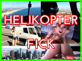 HELICOPTER FUCK !