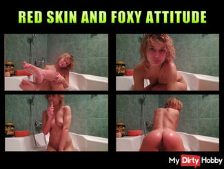Red skin and foxy attitude