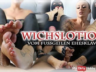 Wich lotion from fußgeilen slave husband!