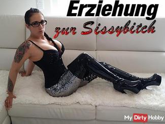 Erziehung zur Sissy Bitch !!!