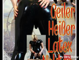 Hot Geiler Latex nectar