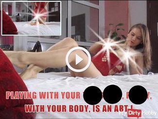 Mit deinem ti*ts, ars**, Pu**y, mit deinem Körper zu spielen, ist eine Kunst!