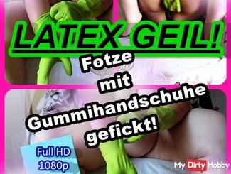 LATEX GEIL - cunt with LaTeX rubber gloves fucked!
