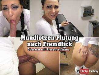 Mundfotzen flooding after Fremdfick - huge cock