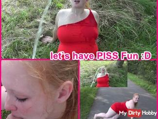 let`s have PISS Fun :D