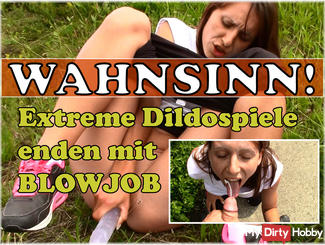 MADNESS - Extreme Dildo games end with BLOWJOB