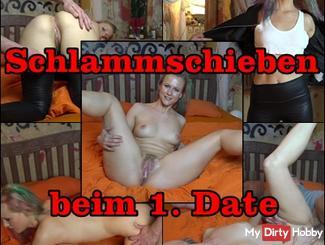 SCHLAMMSCHIEBEN at the 1. Date!