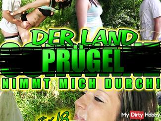 DER LAND schw**z! fi**T MICH DURCH!