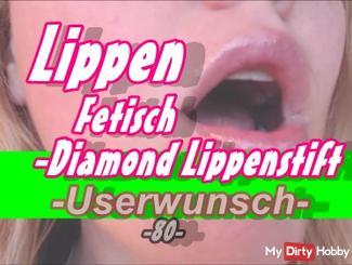 Lippen Fetisch -Userwünsche- (Ohne Ton) -Diamond Lippenstift-