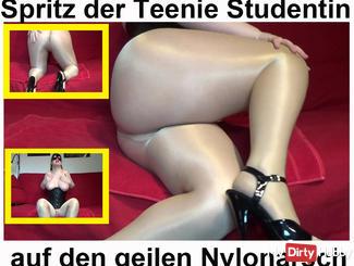 Spray the teen student on the horny nylon ass