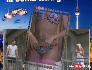 Berlin my Fickstadt !!!
