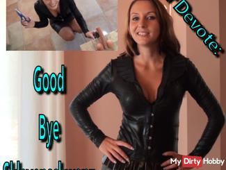 For Devote: Good Bye slaves cock