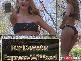 Für Devote: Express-wi**ser!