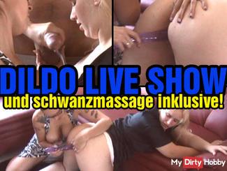Dildo Live Show incl. Cock massage
