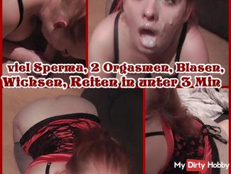 a lot of sperm, 2 orgasms, bubbles, masturbation, riding in less than 3 minutes