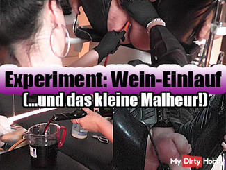 Experiment wine enema and the little mishap!