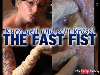 The Fast Fist - Short, horny and crass!