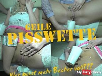 Horny PISSWETTE! - Who pisses more cupful ???
