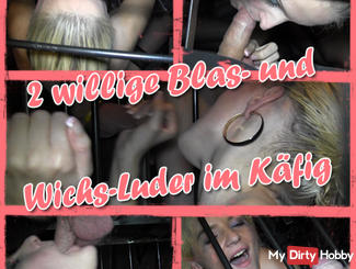 2 Willing blowing and jerk-bitch in the cage