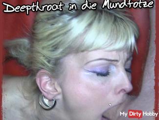 Deepthroat mouth cunt