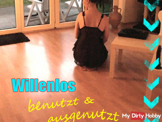 Been Willenlos, submissive, used