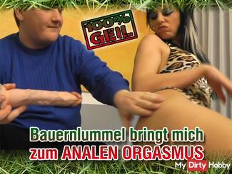 Bauernlümmel brings me to ANAL ORGASM
