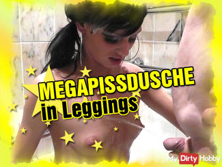 MEGA PISS SHOWER in leggings