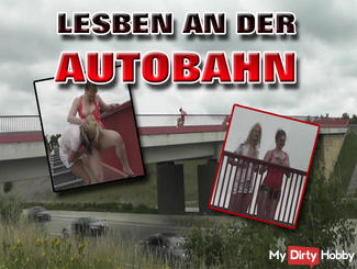 PUBLIC / / / Krasse LESBIANS on the MOTORWAY BRIDGE