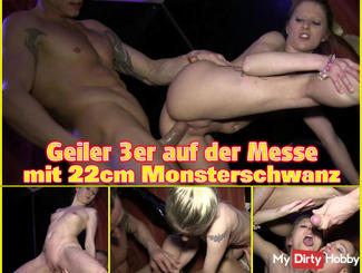 Horny 3ER AT THE FAIR WITH 22CM monster cock