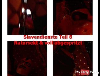 Sklavendienste Teil 8 - Natursekt & voll abgespritzt