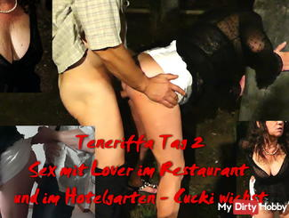 Tenerife Day 2 - sex with lover in the restaurant and in the hotel garden - Cucki jerks