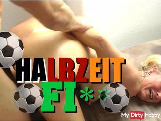 Halbzeit – fi**