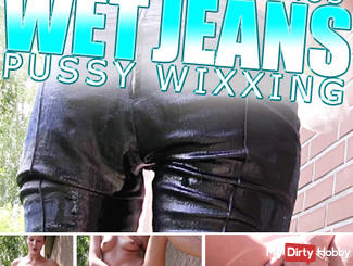 WET JEANS | PUSSY WIXXING
