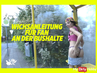 Wichsanleitung for fan at the bus stop