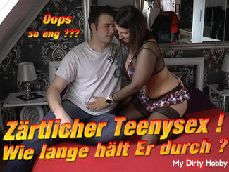 Zärtlicher Teenysex! How long he keeps by ???
