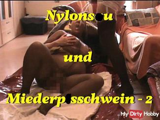 Nylonsau und Miederpi**schwein Teil 2