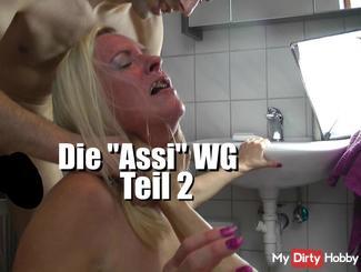 Die Asi-WG – Alle lö**er gestopft!