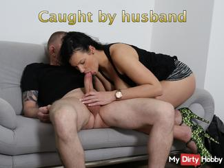 Caught by husband