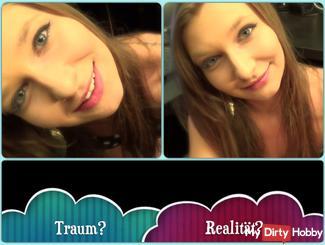 Dream? - Reality?