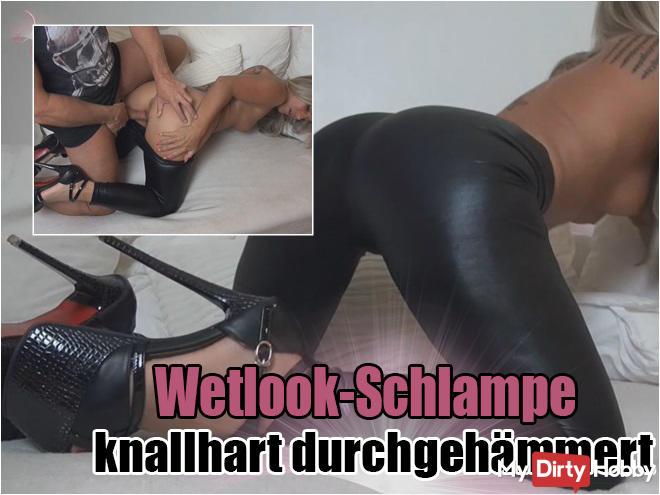 Wetlook slut knallhart thrown