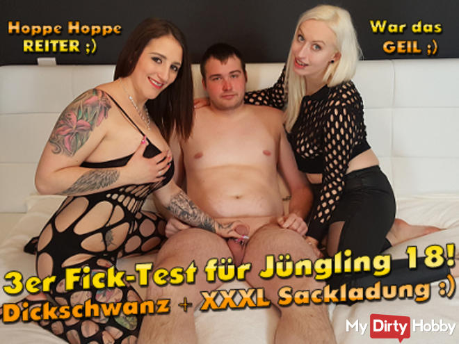 3 FICK-TEST for Young 18! Dickschwanz + XXXL Sackloading !!!