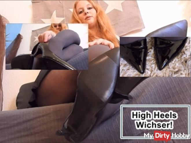 High heels wanker!