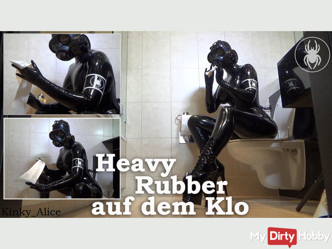 Heavy Rubber on the toilet