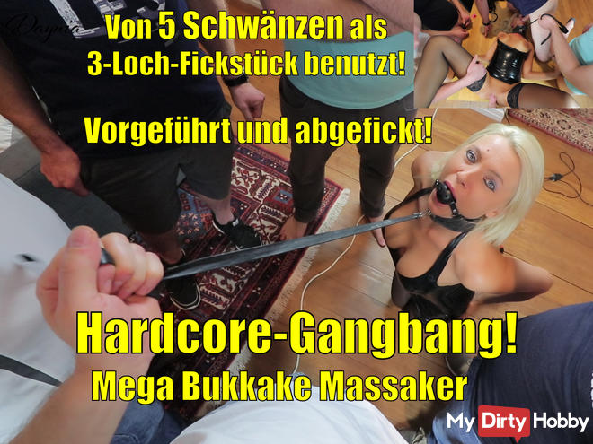 Hardcore gangbang! Used by 5 cocks as 3hole Fickstück! MEGA BUKKAKE!