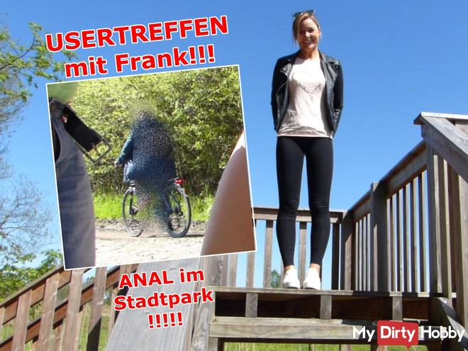 USERTREFFEN with Frank !!! ANAL in the city park !!!!!!!