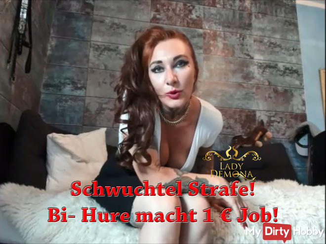 Fucking punishment! Bi- whore makes 1 € job!   By Lady_Demona