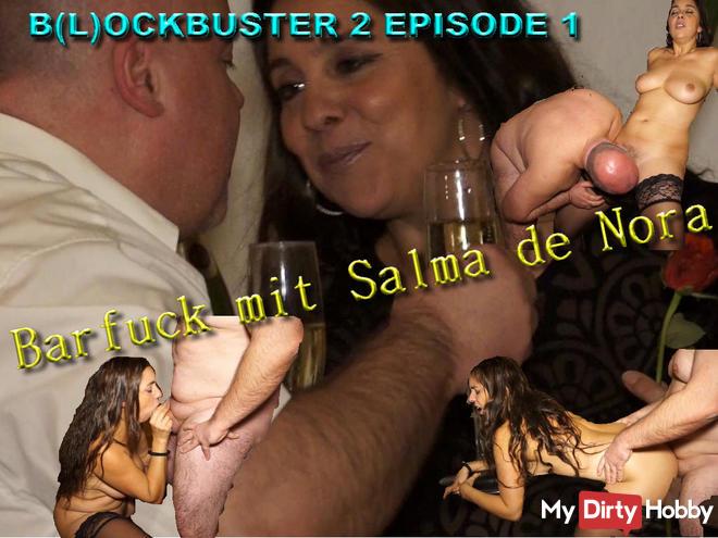 B(L)OCKBUSTER 2 EPISODE 1 Barfuck mit Salma de Nora...Squirtalarm