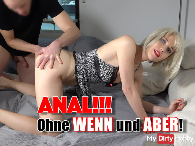 ANAL!!! No ifs and buts!