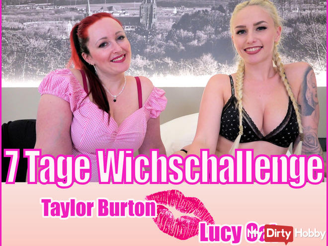 7 DAYS WICHSCHALLENGE | TAYLOR BURTON + LUCY CAT PART 1
